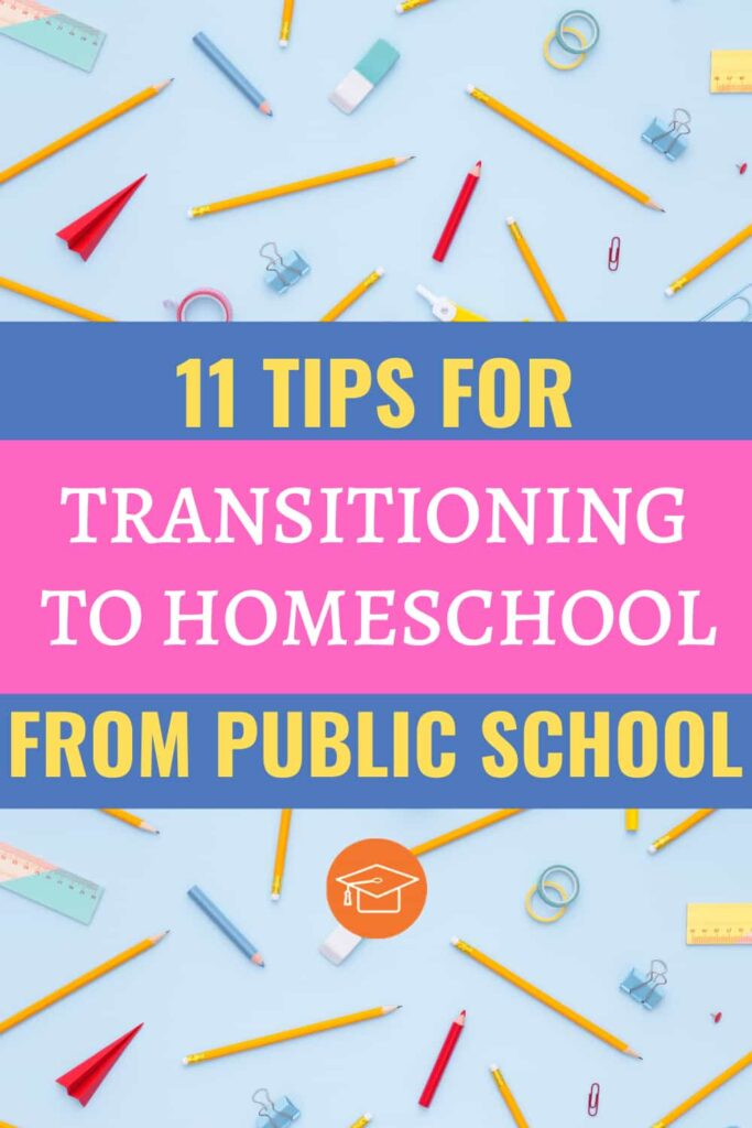 11 Tips For Transitioning To Homeschool From Public School pinterest pin