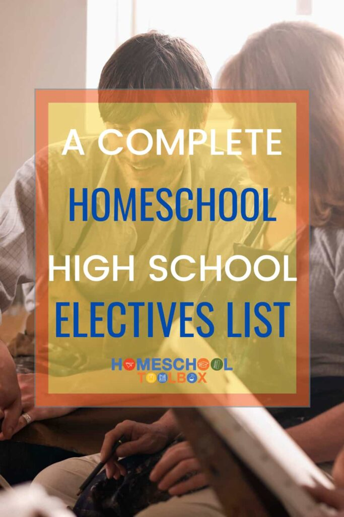 A Complete Homeschool High School Electives List pinterest pin