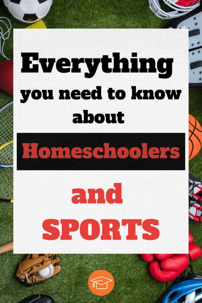 everything you need to know about homeschoolers and sports pinterest pin image