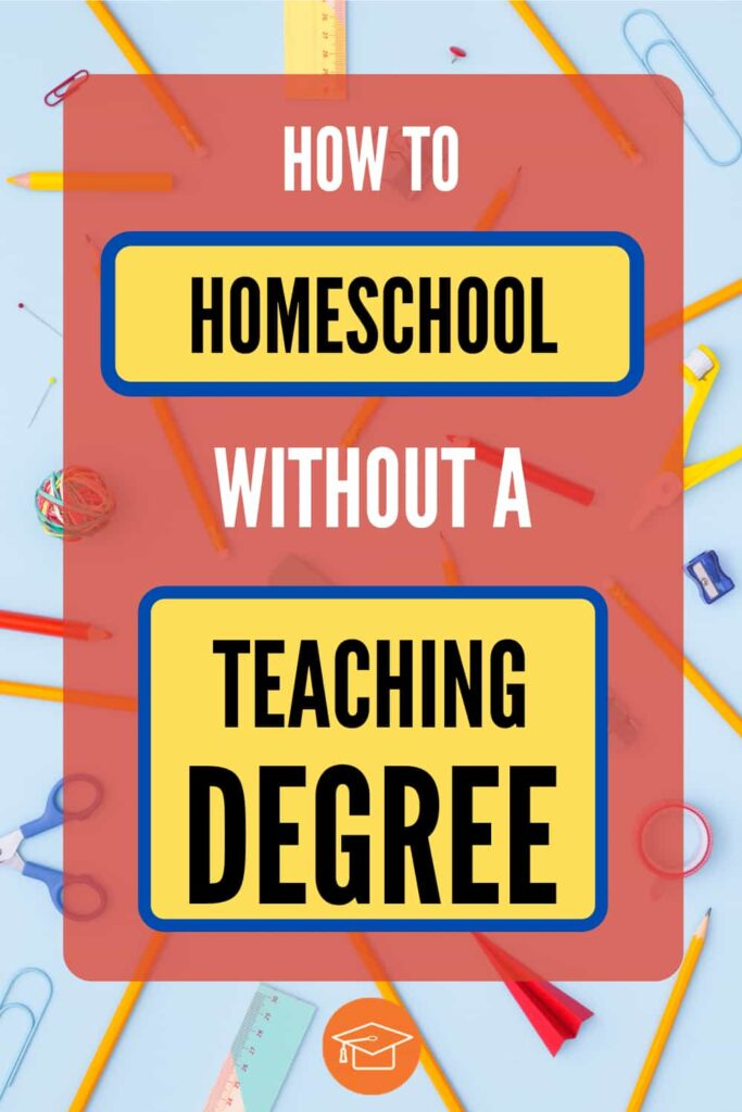how to homeschool without a teaching degree pinterest pin
