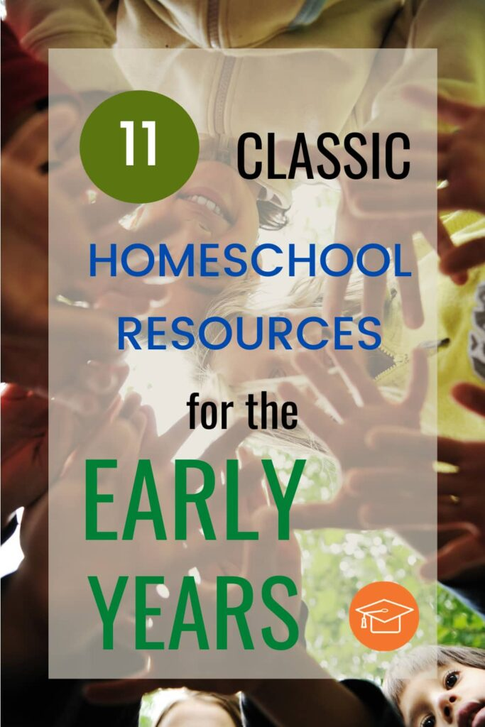 11 Classic Homeschool Resources For The Early Years pinterest pin