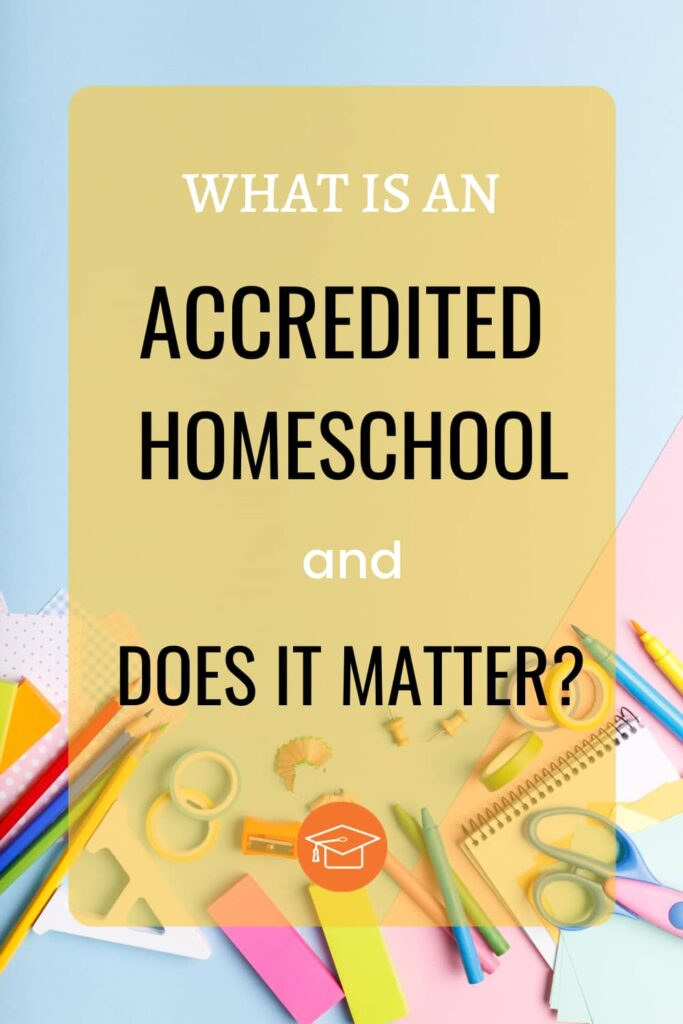 what is an accredited homeschool and does it matter? pinterest pin