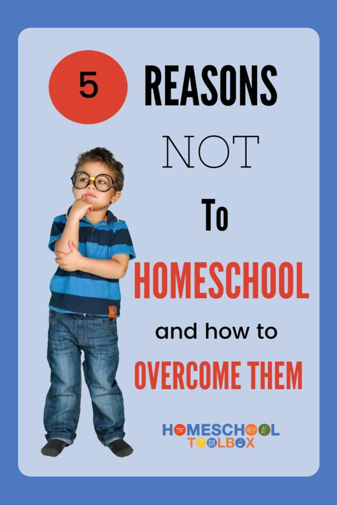 5 Reasons Not To Homeschool and How to Overcome Them pinterest pin