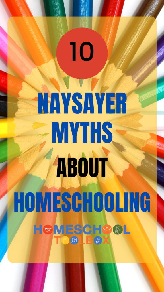 """pinterest pin """"10 Naysayer Myths about Homeschooling"""""""